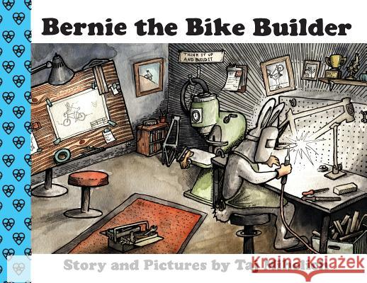 Bernie the Bike Builder Taj L. Mihelich Taj L. Mihelich 9780578516004
