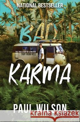 Bad Karma: The True Story of a Mexican Surf Trip from Hell Paul A. Wilson Barbara Noe Kennedy Derek Murphy 9780578579061