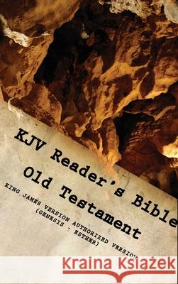 KJV Reader's Bible (Old Testament) GENESIS - ESTHER Dw Christia 9780578721248
