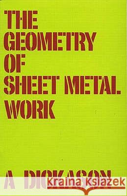 Geometry of Sheet Metal Work A Dickason 9780582009615 0