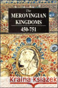 The Merovingian Kingdoms 450 - 751 Ian Wood 9780582493728