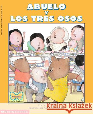 Abuelo and the Three Bears / Abuelo Y Los Tres Osos (Bilingual): (bilingual) = Grandfather and the Three Bears Jerry Tello Ana Lopez Escriva Ana Lope 9780590043205