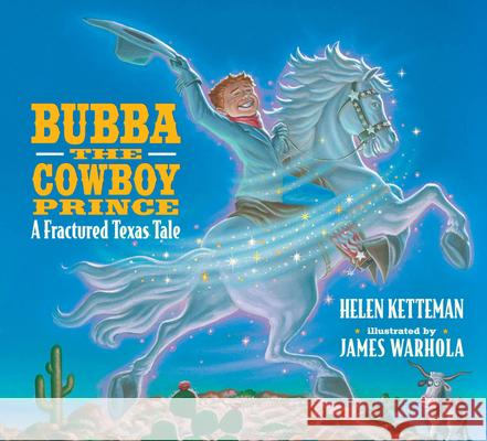 Bubba, the Cowboy Prince Helen Ketteman James Warhola 9780590255066 Scholastic Press