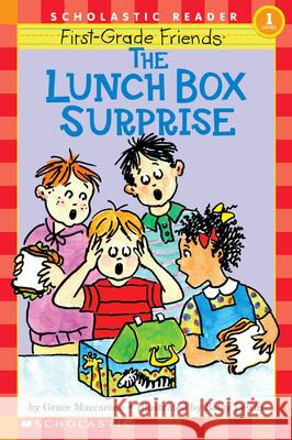 First-Grade Friends: The Lunch Box Surprise (Scholastic Reader, Level 1): The Lunch Box Surprise Grace Maccarone Betsy Lewin 9780590262675