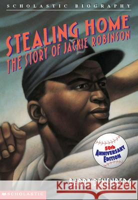 Stealing Home: The Story of Jackie Robinson Barry Denenberg 9780590425605