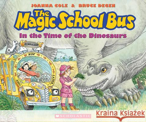 The in the Time of Dinosaurs (the Magic School Bus) Joanna Cole Bruce Degen 9780590446891