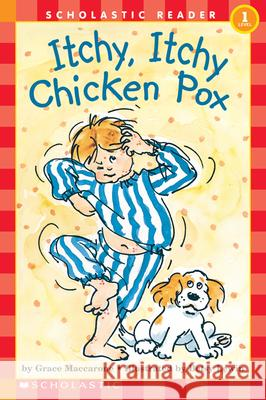 Scholastic Reader Level 1: Itchy, Itchy, Chicken Pox Grace Maccarone Betsy Lewin 9780590449489