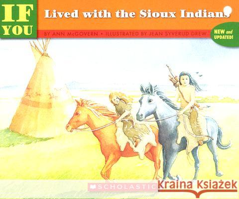 If You Lived with the Sioux Indians Ann McGovern Jean Syverud Drew Beatrice Darwin 9780590451628