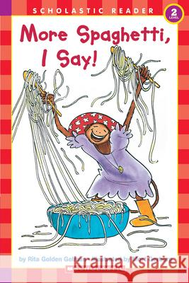 Scholastic Reader Level 2: More Spaghetti, I Say! Rita Golden Gelman Mort Gerberg 9780590457835