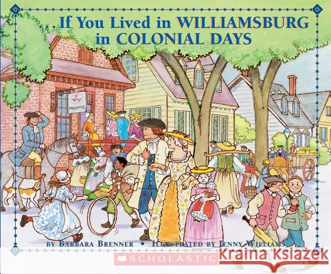 If You Lived in Williamsburg in Colonial Days Barbara Brenner Jennie Williams 9780590929226