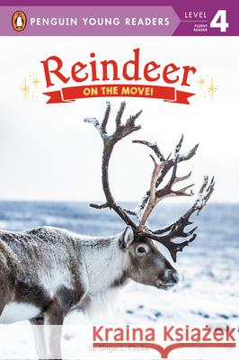 Reindeer: On the Move! Ginjer L. Clarke 9780593093108