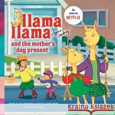Llama Llama and the Mother's Day Present Penguin Young Readers 9780593094181