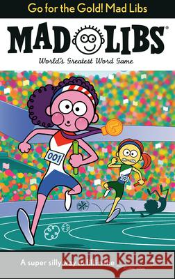 Go for the Gold! Mad Libs Galia Abramson 9780593095577