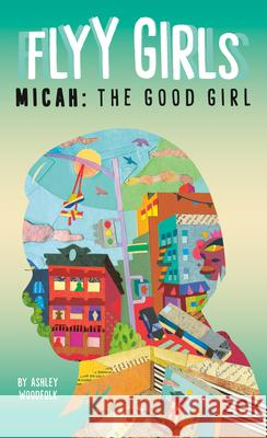 Micah: The Good Girl #2 Ashley Woodfolk 9780593096055
