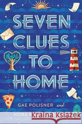 Seven Clues to Home Gae Polisner Nora Raleigh Baskin 9780593119624 Alfred A. Knopf Books for Young Readers
