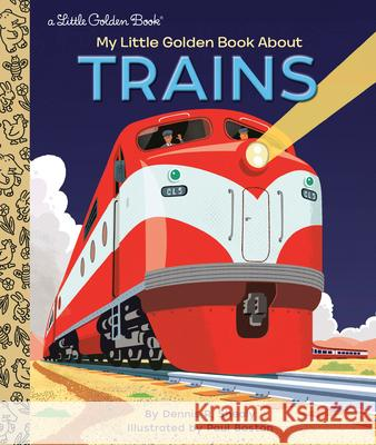 My Little Golden Book about Trains Dennis R. Shealy Paul Boston 9780593174661