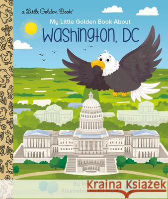 My Little Golden Book about Washington, DC Rich Volin Ed Myer 9780593301159