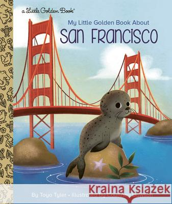 My Little Golden Book about San Francisco Toyo Tyler 9780593301180