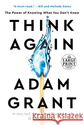Think Again: The Power of Knowing What You Don't Know Adam Grant 9780593395783