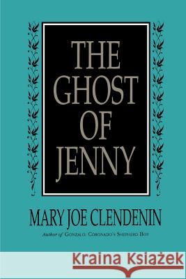 The Ghost of Jenny Mary Joe Clendenin 9780595003280