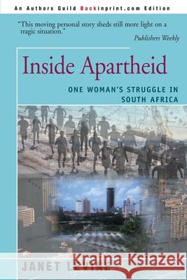 Inside Apartheid: One Woman's Struggle in South Africa Janet Levine Carolyn Forche 9780595003921 Backinprint.com
