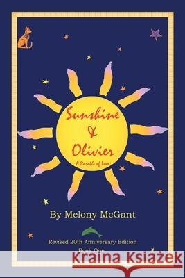 Sunshine & Olivier : A Parable of Love Melony McGant Charles, III Dobbs 9780595007448