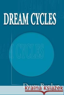 Dream Cycles Dusty Bunker 9780595010967