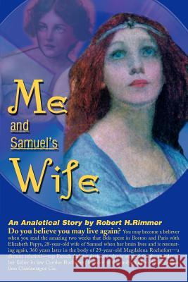 Me and Samuel's Wife: An Analytical Story Robert H. Rimmer 9780595088508