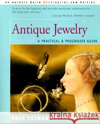 Antique Jewelry: A Practical & Passionate Guide Rose Lieman Goldemberg Edward R., Jr. Height Lee Schiller 9780595088980