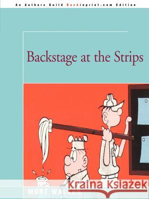 Backstage at the Strips Mort Walker 9780595089017