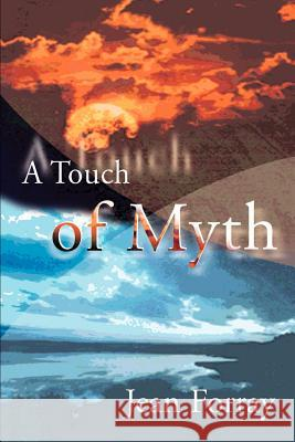 A Touch of Myth Jean Forray 9780595091836