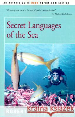 Secret Languages of the Sea Robert F. Burgess 9780595094974