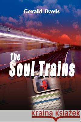 The Soul Trains Gerald Davis 9780595097074