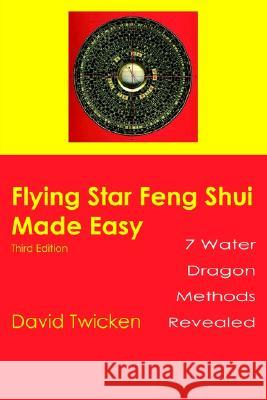 Flying Star Feng Shui Made Easy David Twicken 9780595099665