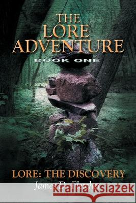 Lore Adventure: Lore: The Discovery James D. Fletcher James D. Fletcher 9780595099962
