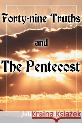 Forty-Nine Truths and the Pentecost John D. Richie 9780595123025