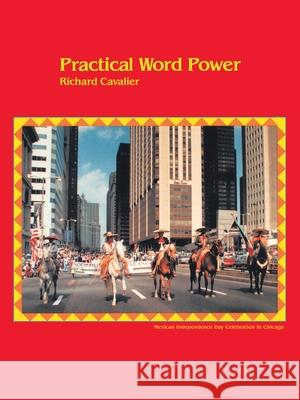 Practical Word Power: Dictionary-Based Skills in Pronunciation and Vocabulary Development Richard Cavalier John Haskell 9780595130481