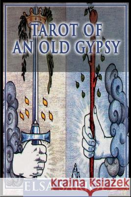 Tarot of an Old Gypsy Elsa M. Sariol 9780595130528