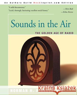 Sounds in the Air: The Golden Age of Radio Norman H. Finkelstein 9780595131907