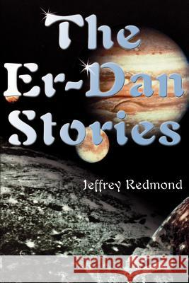 The Er-Dan Stories Jeffrey Redmond 9780595132010