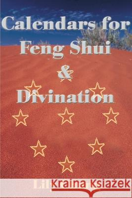 Calendars for Feng Shui & Divination Lily Chung 9780595133659