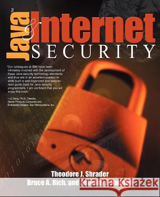 Java and Internet Security Theodore Shrader Bruce Rich Anthony J. Nadalin 9780595135004