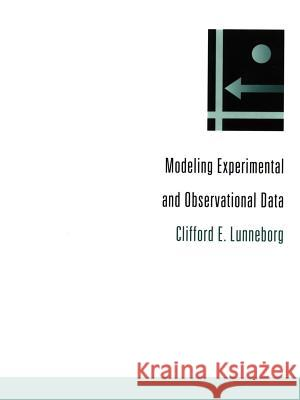 Modeling Experimental and Observational Data Clifford E. Lunneborg 9780595137879