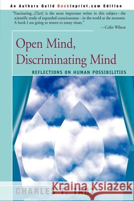 Open Mind, Discriminating Mind : Reflections on Human Possibilities Charles T. Tart 9780595138616