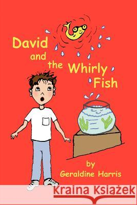 David and the Whirly Fish Geraldine Harris Geraldine Harris 9780595142620