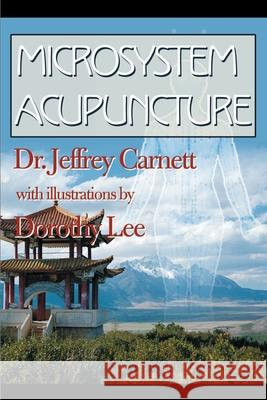 Microsystem Acupuncture Jeffrey Carnett Dorothy Lee 9780595143801