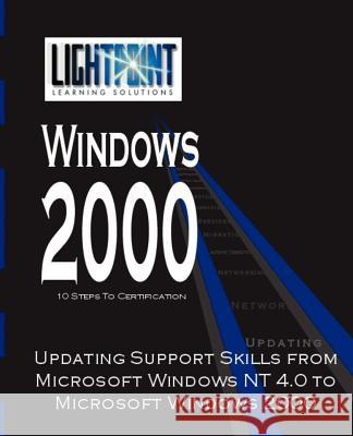 Updating Support Skills from Microsoft Windows NT 4.0 to Microsoft Windows 2000 iUniverse.com 9780595148127