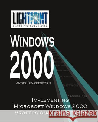 Implementing Microsoft Windows 2000 Professional and Server iUniverse.com 9780595148165