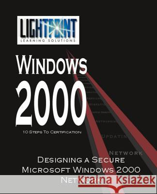 Designing a Secure Microsoft Windows 2000 Network iUniverse.com 9780595148172