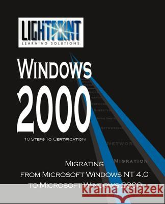 Migrating from Microsoft Windows NT 4.0 to Microsoft Windows 2000 iUniverse.com 9780595148226